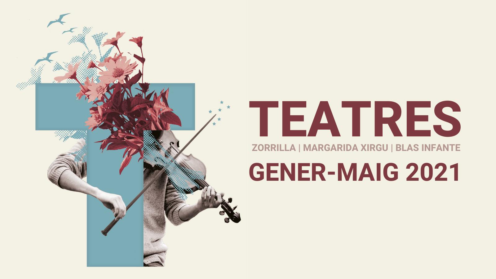 NOVA TEMPORADA TEATRES GENER-MAIG 2021